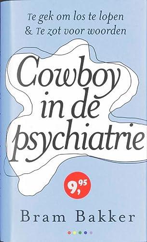 9789041730091: Cowboy in de psychiatrie / druk 1