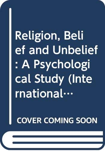 Religion, Belief and Unbelief: A Psychological Study: Antoon Vergote