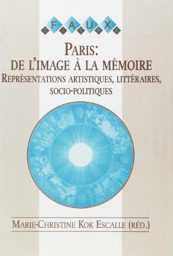 Paris: De L'image A La MEmoire. (Faux Titre) (French Edition): Kok Escalle, Marie-Christine