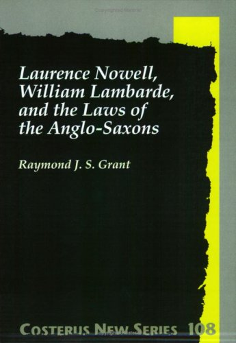 Laurence Nowell, William Lambarde, and the Laws of the Anglo-Saxons
