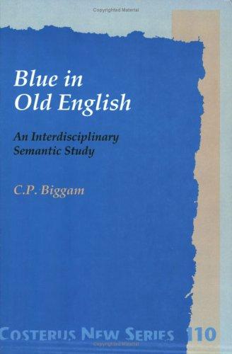 9789042001480: Blue In Old English.An Interdisciplinary Semantic Study. (Costerus NS 110)