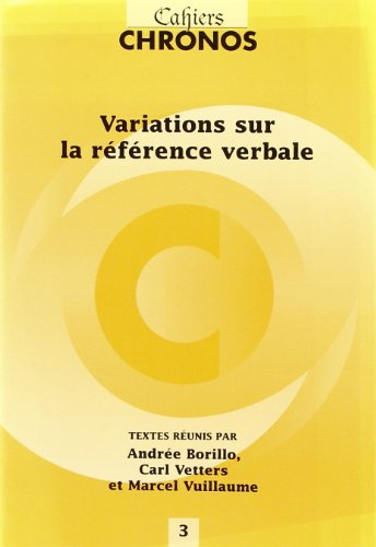 Variations Sur La REfErence Verbale.(Cahiers Chronos 3): Vetters, Carl, Vuillaume,