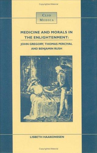Medicine and Morals in the Enlightenment: John: Lisbeth Haakonssen