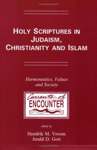 9789042002289: Holy Scriptures In Judaism, Christianity And Islam.Hermeneutics, Values and Society. (Currents of Encounter 12)