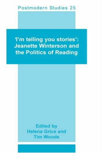 9789042003408: 'I'M TELLING YOU STORIES': Jeanette Winterson and the Politics of Reading.