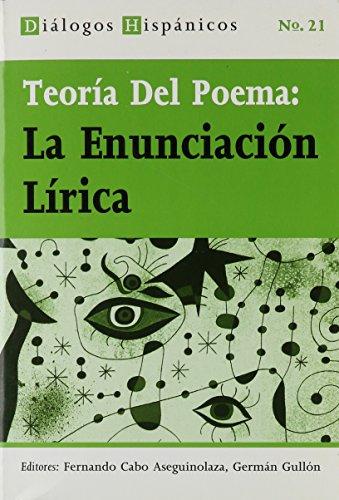 9789042003781: TeorIa Del Poema: La EnunciaciOn LIrica.(Dialogos Hispanicos 21)