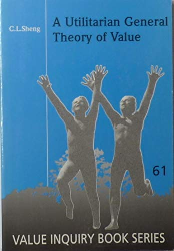 A Utilitarian General Theory of Value.: Sheng, C.L.