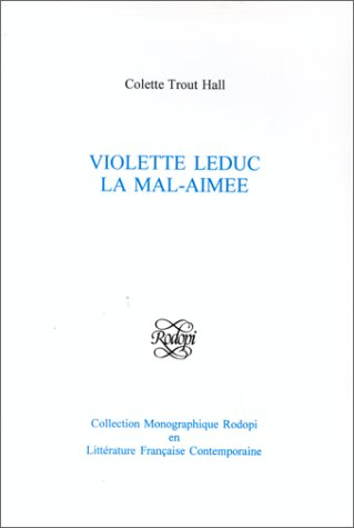Violette Leduc: La Mal-Aimee (Paperback): Colette Trout Hall
