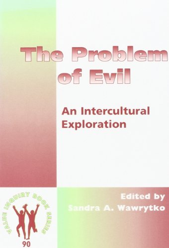 THE PROBLEM OF EVIL. An Intercultural Exploration. (Value Inquiry Book Series 90) (Value Inquiry ...