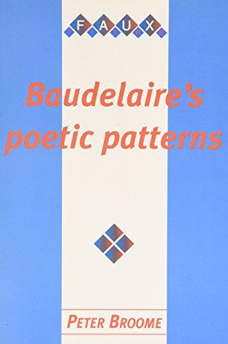 Baudelaire'S Poetic Patterns: the Secret Language of les Fleurs du Mal (Faux Titre): Broome ...