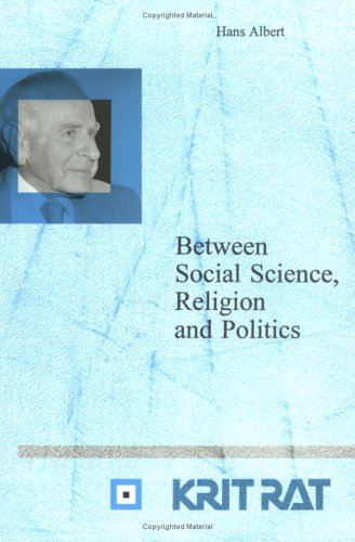 BETWEEN SOCIAL SCIENCE, RELIGION AND POLITICS.: ALBERT, Hans.