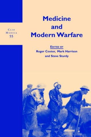 9789042005365: Medicine and Modern Warfare. (Clio Medica)