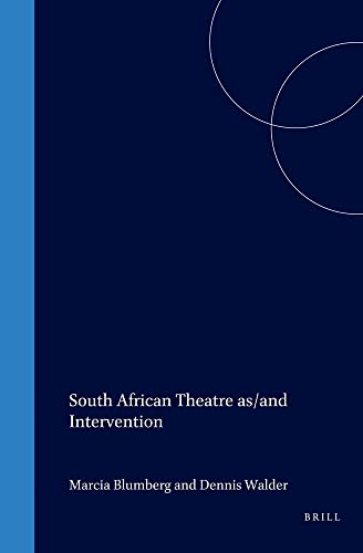 South African Theatre As/and Intervention.(Cross/Cultures 38) (9042005475) by Blumberg, Marcia; Walder, Dennis