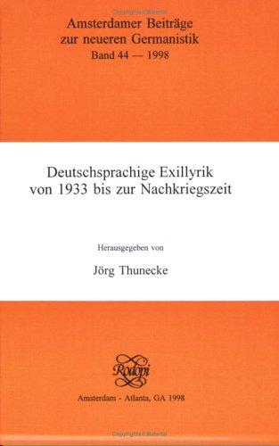 9789042005648: Deutschsprachige Exillyrik Von 1933 Bis Zur Nachkriegszeit.(Amsterdamer Beitrage zur neueren Germanistik 44)