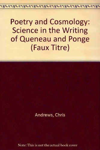 9789042005679: Poetry and Cosmogony: Science in the Writing of Queneau and Ponge