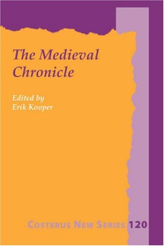 THE MEDIEVAL CHRONICLE.Proceedings of the 1st International Conference on the Medieval Chronicle.(...