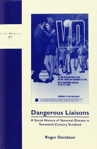 DANGEROUS LIAISONS. A Social History of Venereal: DAVIDSON, Roger
