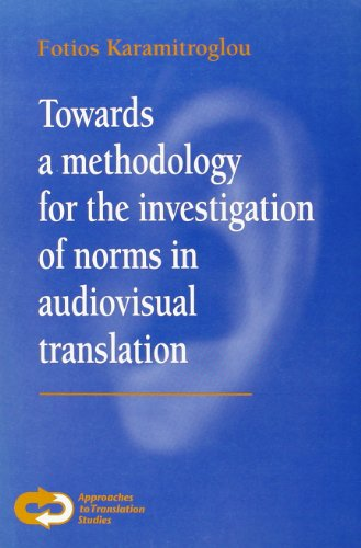 Towards a Methodology for the Investigation of Norms in Audiovisual Translation: The Choice Between...