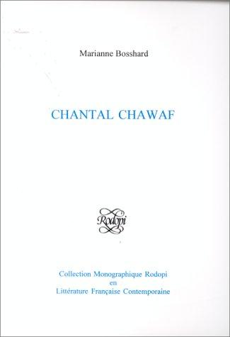 Chantal Chawaf.(Collection Monographique Rodopi en Littérature Française ...