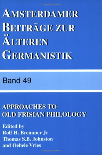 Approaches to Old Frisian Philology.: Bremmer, Rolf [Ed]