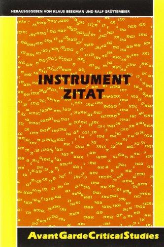 9789042007499: Instrument Zitat. Über den literarhistorischen und institutionellen Nutzen von Zitaten und Zitieren. (Avant Garde Critical Studies 13) (German Edition)