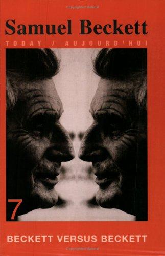 BECKETT VERSUS BECKETT Samuel Beckett Today/Aujourd'hui 7: Buning, Marius; De