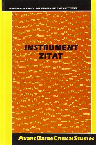 9789042007598: Instrument Zitat. Über den literarhistorischen und institutionellen Nutzen von Zitaten und Zitieren. (Avant Garde Critical Studies 13)