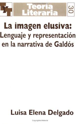 La imagen elusiva:lenguaje y representaci?n en la: Luisa Elena DELGADO,