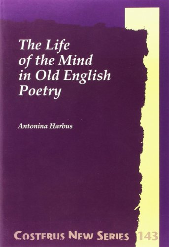 The Life of the Mind in Old English Poetry (Paperback): Antonina Harbus