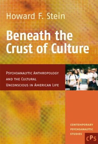 9789042008182: Beneath the Crust of Culture: Psychoanalytic Anthropology and the Cultural Unconscious in American Life (Contemporary Psychoanalytic Studies 1)