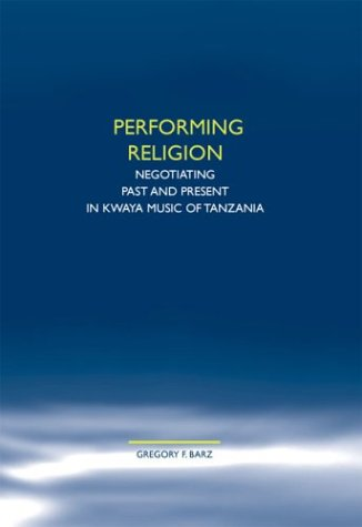 9789042008274: Performing Religion: Negotiating Past and Present in Kwaya Music of Tanzania (Church and Theology in Context 42)