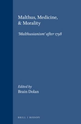 Malthus, Medicine & Morality: Malthusianism' After 1798