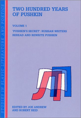 9789042008847: Two Hundred Years of Pushkin. Volume 1: 'Pushkin's Secret': Russian Writers Reread and Rewrite Pushkin (Studies in Slavic Literature and Poetics)