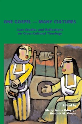 9789042008977: One Gospel - Many Cultures: Case Studies and Reflections on Cross-Cultural Theology (Currents of Encounter 21