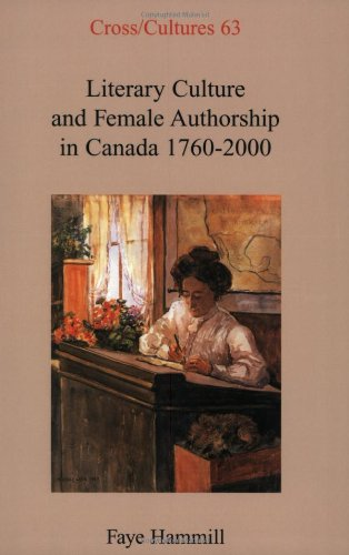9789042009059: Literary Culture and Female Authorship in Canada, 1760-2000 (Cross/Cultures 63)