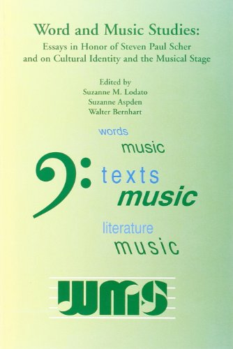 Word and Music Studies: Essays in Honor of Steven Paul Scher and on Cultural Identity and the ...