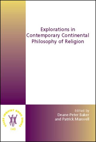 Explorations in Contemporary Continental Philosophy of Religion (Value Inquiry Book Series, 143) (...