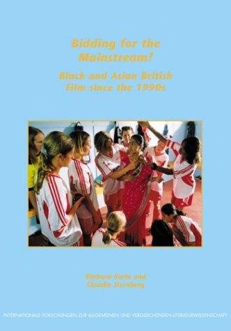9789042010383: Bidding for the Mainstream? Black and Asian British Film since the 1990s (Internationale Forschungen zur Allgemeinen und Vergleichenden Literaturwissenschaft 73)