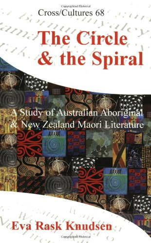 9789042010482: The Circle & the Spiral: A Study of Australian Aboriginal and New Zealand Maori Literature (Cross/Cultures 68)