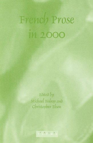 French Prose in 2000 (Faux Titre 231) (9789042010536) by Bishop, Michael; Elson, Christopher