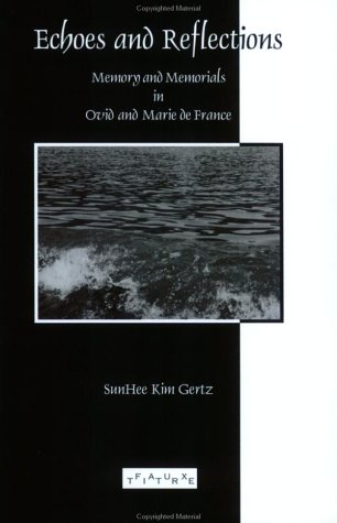 9789042010635: Echoes and Reflections: Memory and Memorials in Ovid and Marie de France (Faux Titre 232)