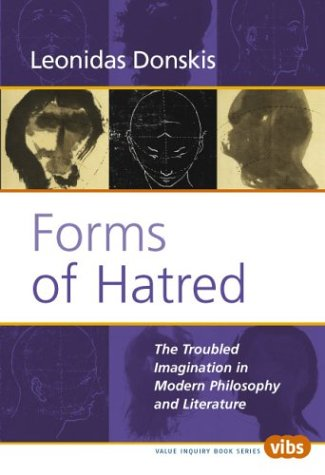 9789042010666: Forms of Hatred: The Troubled Imagination in Modern Philosophy and Literature