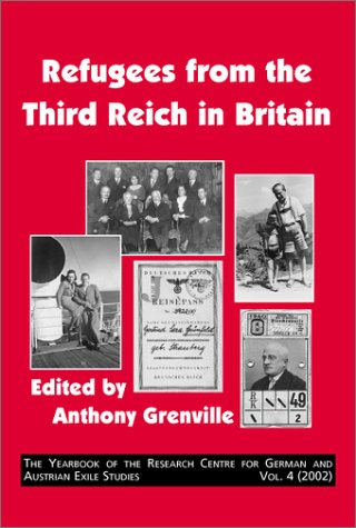 Refugees from the Third Reich in Britain. - GRENVILLE, ANTHONY [ED.].