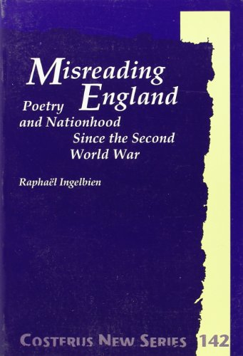 9789042011236: Misreading England: Poetry and Nationhood since the Second World War (Costerus NS 142) (Costerus New)
