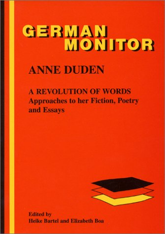 9789042011342: Anne Duden: A Revolution of Words: Approaches to Her Fiction, Poetry and Essays (German Monitor 56)