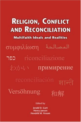 Religion, Conflict and Reconciliation: Multifaith Ideals and