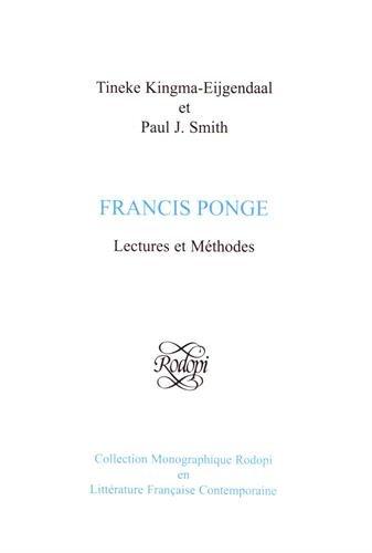 Francis Ponge: Lectures et Methodes (Paperback): Tineke Kingma-Eijgendaal, Paul