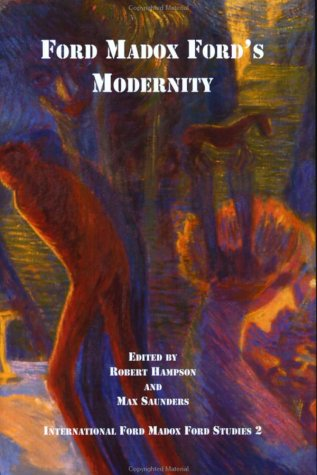 9789042011878: Ford Madox Ford's Modernity (International Ford Madox Ford Studies 2)
