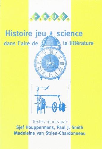 HISTOIRE JEU SCIENCE - dans l'aire de la littérature - Mélanges offerts à...