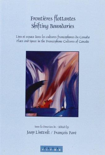 Frontières Flottantes/Shifting Boundaries: Lieu et Espace dans: Jaap Lintvelt (Editor)